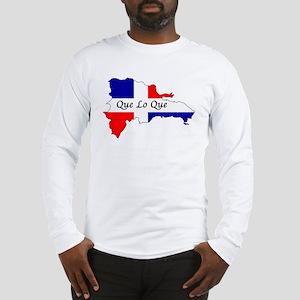 Que Lo Que Long Sleeve T-Shirt