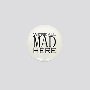 We're All Mad Here Mini Button