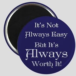 Always Worth It Magnet