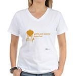 Grills Just Wanna Have Fun Women's V-Neck T-Shirt