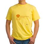 Grills Just Wanna Have Fun Yellow T-Shirt