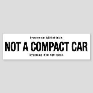 Not A Compact Car Bumper Sticker