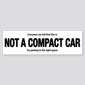 Not A Compact Car Bumper Sticker