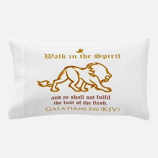 Walk in the Spirit Pillow Case