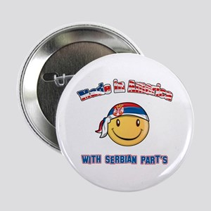 """Made in America with Serbian part's 2.25"""" Button"""