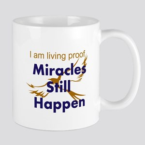 Miracles Still Happen Mugs