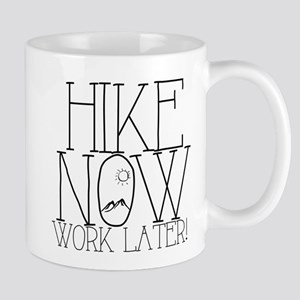 Hike Now, Work Later Mugs