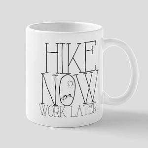 Hike Now, Work Later Mugs