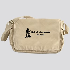 Not All Who Wander Are Lost Messenger Bag