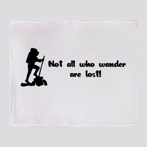 Not All Who Wander Are Lost Throw Blanket