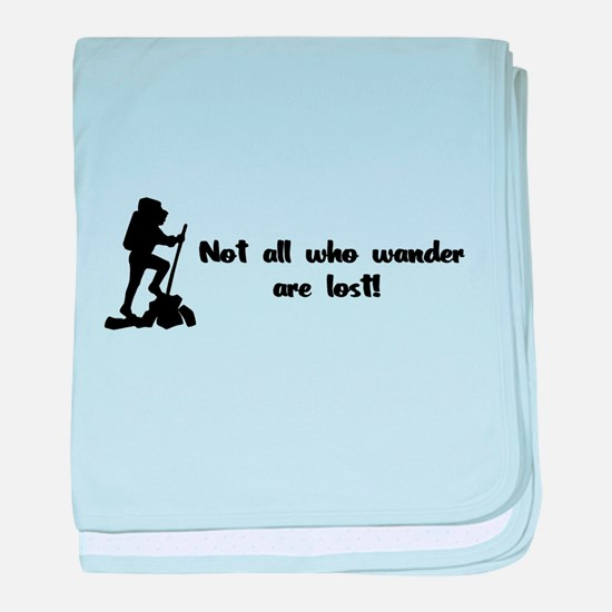 Not All Who Wander Are Lost baby blanket