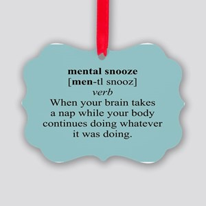 MENTAL SNOOZE Picture Ornament