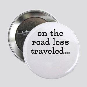 "on the road less traveled 2.25"" Button"