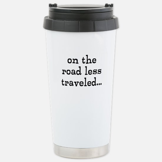 on the road less traveled Travel Mug