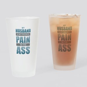 Husband - Pain in the Ass Drinking Glass