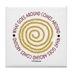 What Goes Around Tile Coaster