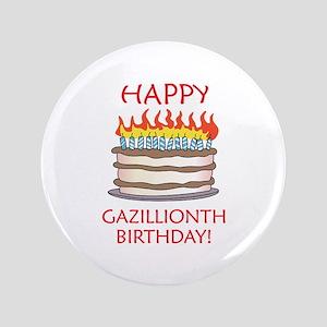 """Happy Gazillionth Birthday! 3.5"""" Button"""