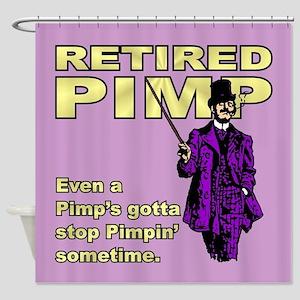 RETIRED PIMP Shower Curtain