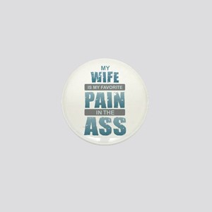 Wife - Pain in the Ass Mini Button