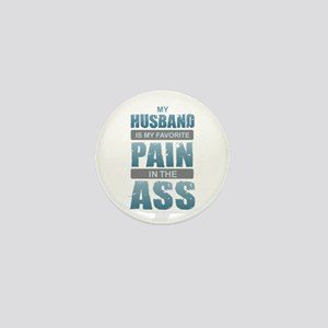 Husband - Pain in the Ass Mini Button