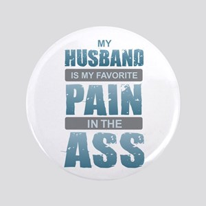 """Husband - Pain in the Ass 3.5"""" Button"""