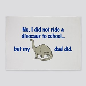 DID NOT RIDE A DINOSAUR 5'x7'Area Rug