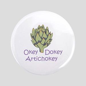 "OKEY DOKEY ARTICHOKEY 3.5"" Button"