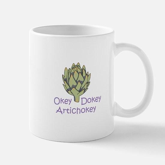 OKEY DOKEY ARTICHOKEY Mugs