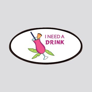 I Need A Drink Patches