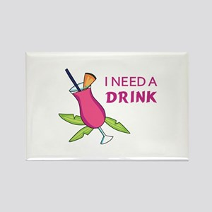 I Need A Drink Magnets