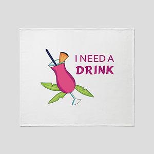 I Need A Drink Throw Blanket