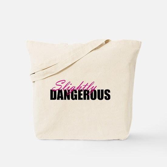 Slightly Dangerous Tote Bag