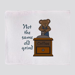 NOT THE SAME OLD GRIND Throw Blanket