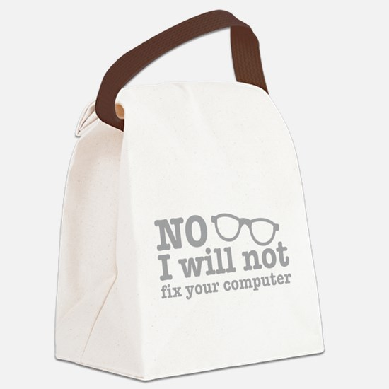 No I will not fix your computer Canvas Lunch Bag