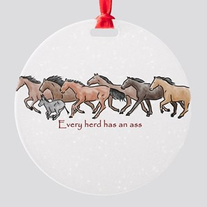 every herd has an ass Ornament