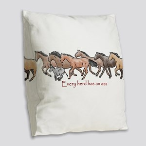 every herd has an ass Burlap Throw Pillow