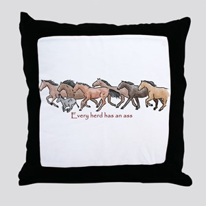 every herd has an ass Throw Pillow
