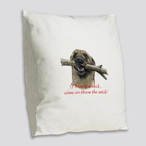 come on throw the stick Burlap Throw Pillow