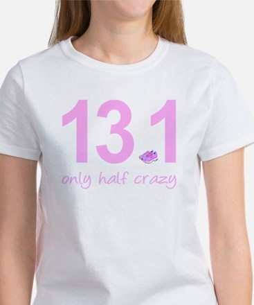 13.1 Only Half Crazy Women's T-Shirt