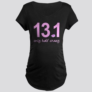 13.1 Only Half Crazy Maternity Dark T-Shirt