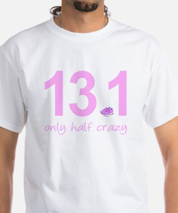 13.1 Only Half Crazy White T-Shirt