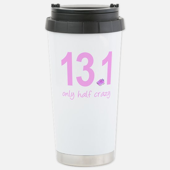 13.1 Only Half Crazy Stainless Steel Travel Mug