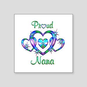 "Proud Nana Square Sticker 3"" x 3"""