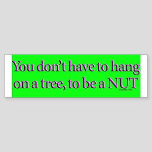 Be a nut Bumper Sticker