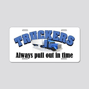 Truckers Pull Out in Time Aluminum License Plate
