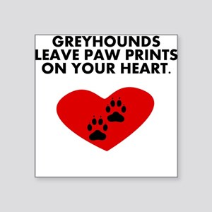 Greyhounds Leave Paw Prints On Your Heart Sticker