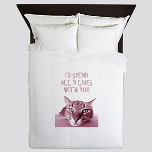 I'd Spend All 9 Lives With You Queen Duvet