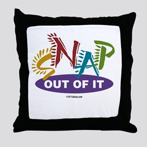 Snap Out of It Throw Pillow