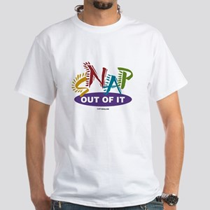 Snap Out of It White T-Shirt