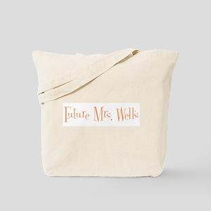 Future Mrs. Wells Tote Bag